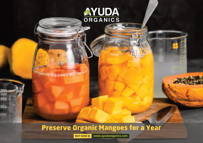 Ways to Preserve Organic Mangoes for a Year